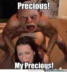 My Precious! by messagingaddict - Meme Center via Relatably.com