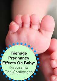 teenage pregnancy effects on baby