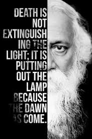best ideas about rabindranath tagore poem quotes death is not extinguishing the light it is only putting out