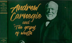 "essay on andrew carnegie and ""the gospel of wealth"""