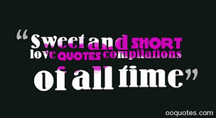 Short Quotes About Time Fascinating Sweet And Short Love Quotes Compilations Of All Time Quotes