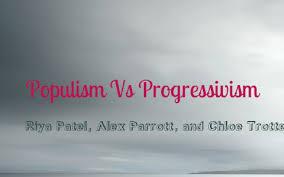 History Populism And Progressivism By Riya P On Prezi