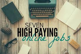 high paying online jobs looking for high paying online jobs here are seven legitimate and in demand jobs that