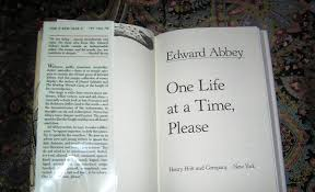 edward abbey essays edward abbey earth day and an unexpected edward abbey one life at a time please st ed country squire books olympus digital camera