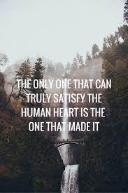 Jesus Quotes About Love 88 Wonderful El único Que Puede Satisfacer El Corazón Humano Es El Que Lo Creó