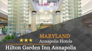 hilton garden inn annapolis annapolis hotels maryland