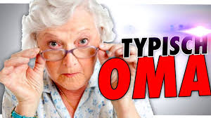 Typische Oma Sprüche Youtube