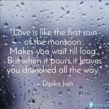 Rain Quotes Amazing Love Is Like The First R Quotes Writings By Dipika Jain