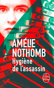 Amazon Fr Hygiene De L Assassin Amelie Nothomb Livres