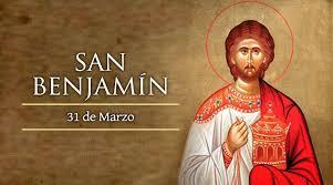 31 de marzo: Fiesta de San Benjamín, diácono y mártir