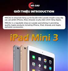 Máy tính bảng IPAD MINI 3 (4G+WIFI) 64G/16G ZIN ALL MÀN 7.9 inch Retina Vân  tay Ram 1 G Chip Apple A7 1.3 GHz Camera 5MPchip đồ họa PowerVR G6430 MR  CAU