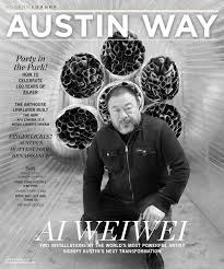 Austin Way - 2017 - Issue 3 - Summer - Ai Weiwei by MODERN LUXURY ...
