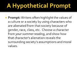 building an essay  carefully the prompt  underline  prompt writers often highlight the values of a culture or a society by using