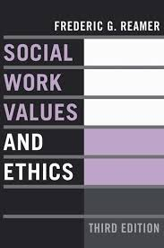 Social Work Values Social Work Values And Ethics Third Edition Columbia University
