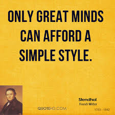 stendhal quotes quotehd only great minds can afford a simple style