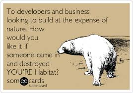 To Developers And Business Looking To Build At The Expense Of Nature