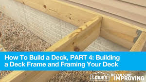 how to build a deck part 4 building a deck frame and framing your deck