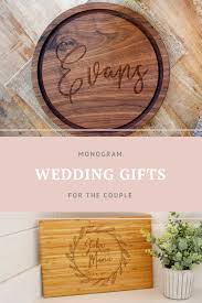 monogrammed wedding gifts for the bride and groom or for the couple wooden monogrammed gifts