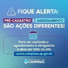 Prefeitura Municipal de Campinas - ⚠ Fique alerta: o pré-cadastro e o  agendamento para vacinação são ações diferentes. Em Campinas, o agendamento  é obrigatório para garantir a imunização e pode ser realizado