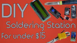 diy soldering station for under 15 using arduino