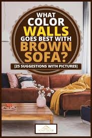 what color walls goes best with brown