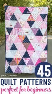 45 easy beginner quilt patterns free tutorials