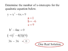 4 determine the number of x intercepts for the quadratic equation below one real solution