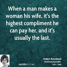 Wife Quotes Magnificent Helen Rowland Wife Quotes QuoteHD