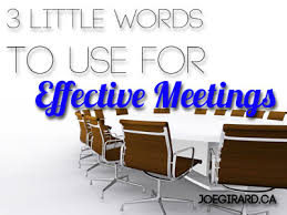 Words For Meeting 3 Little Words To Use For Effective Meetings Joe Girard
