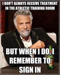I don't always receive treatment in the Athletic Training Room But ... via Relatably.com