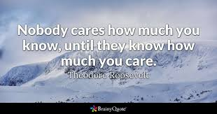 I Care About You Quotes 2 Wonderful Theodore Roosevelt Quotes BrainyQuote