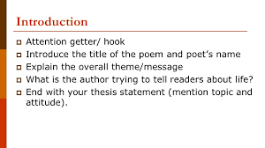 poetry analysis essay what does it mean to analyze a poem  introduction  attention getter hook  introduce the title of the poem and poets name