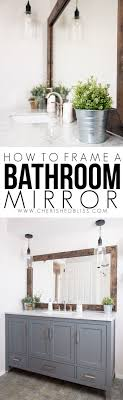 Bathroom Framed Mirrors 17 Best Ideas About Frame Bathroom Mirrors On Pinterest Framed