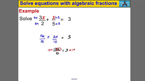 solve equations with algebraic fractions