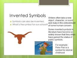 symbolism and allegory layers of meaning what symbols stand for  invented symbols  symbols can also be invented  what is the symbol for our
