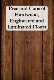 Small Picture Hardwood vs Engineered vs Laminate Flooring Laminate flooring