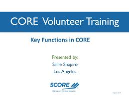 CORE Volunteer Training Presented by: Sallie Shapiro Los Angeles ...