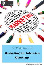 best ideas about marketing interview questions top 15 marketing job interview questions everydayinterviewtips com
