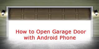 open garage door with phoneHowtoOpenGarageDoorwithAndroidPhonejpg
