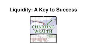 Liquidity A Key To Your Success