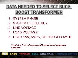 transformer seminar buck boost auto connection increases kva capacity 8 data needed to select buck boost transformer 1 system phase 2 system frequency 3