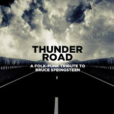 various artists thunder road a folk punk tribute to bruce springs