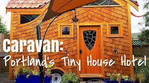 tiny house hotel. Caravan: Portland\u0027s Tiny House Hotel