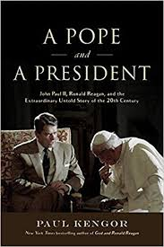 a pope and a president john paul ii ronald reagan and the extraordinary untold story of the 20th century paul kengor 9781610171434 amazon books