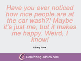 Car Wash Quotes Brittany Snow Quotes ComfortingQuotes 98