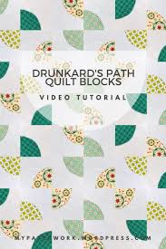 Drunkards Path Quilt Pattern Amazing Video Tutorial Drunkard's Path Quilt Block Sewn Up