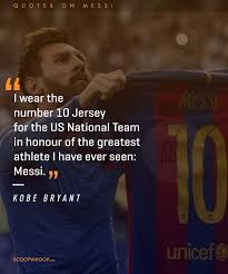 Messi Quotes Classy Lionel Messi Is The Greatest Footballer Of All Time These 48