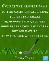 Golf And Life Quotes Cool Golf Quotes Our Top 48 Pinterest Golf Quotes Golf And Bobby