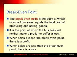 business math thomson south westernlesson 11 2slide 3 break even point the