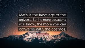Neil Degrasse Tyson Quote Math Is The Language Of The Universe So